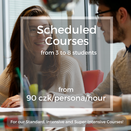 Scheduled Courses from 3 to 8 students from 90 czk/person/hour For our Standard, Intensive and Super-Intensive Courses!